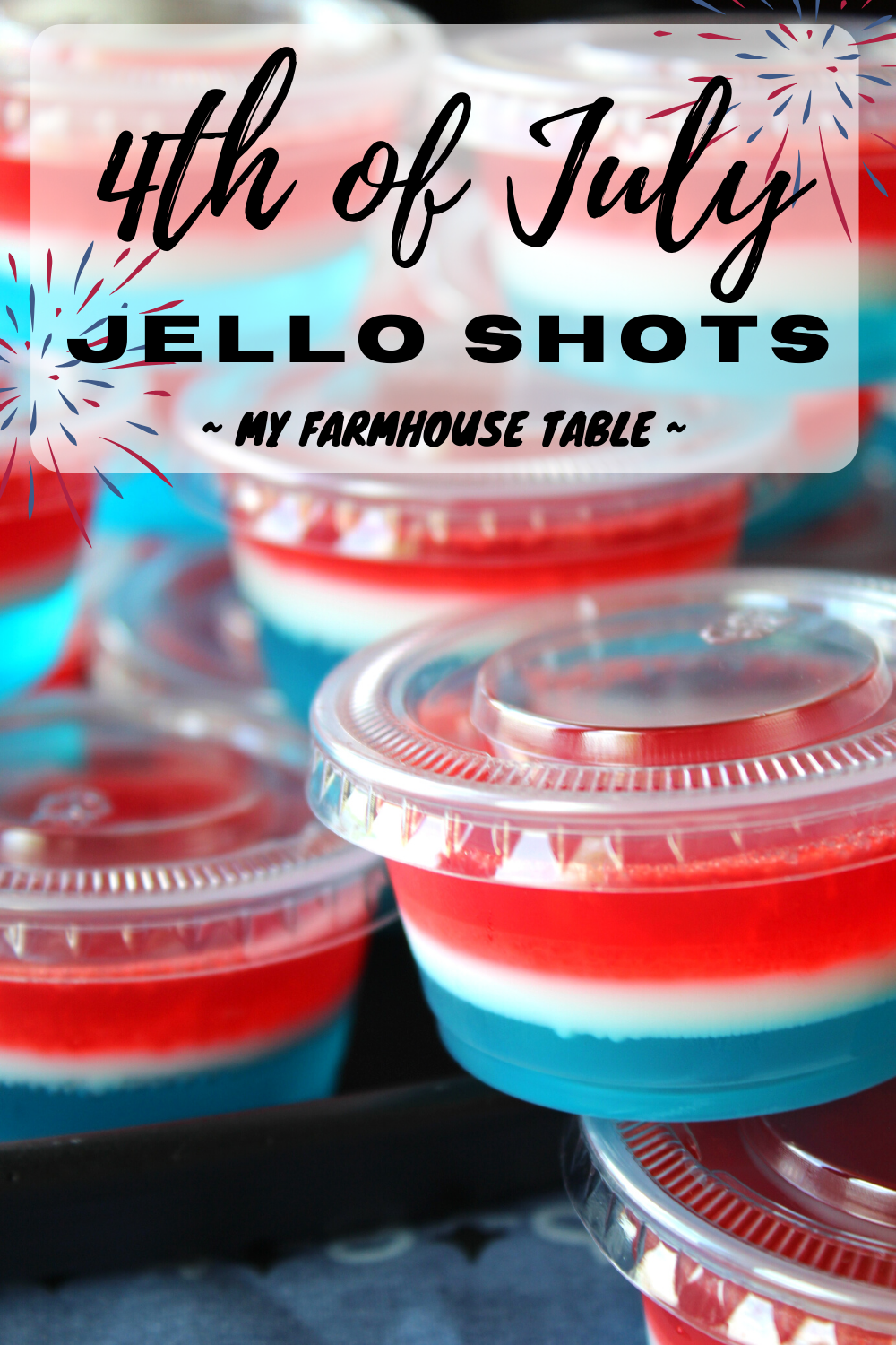 4th of July Jello Shots Party Drinks for Adults Red White and Blue Jello Shots Firework Shots Bomb Pop Jello Shots Patriotic Jello Shots Easy and Delicious Jello Shot Recipe My Farmhouse Table