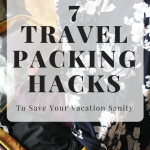 7 Travel Packing Hacks To Save Your Vacation Sanity