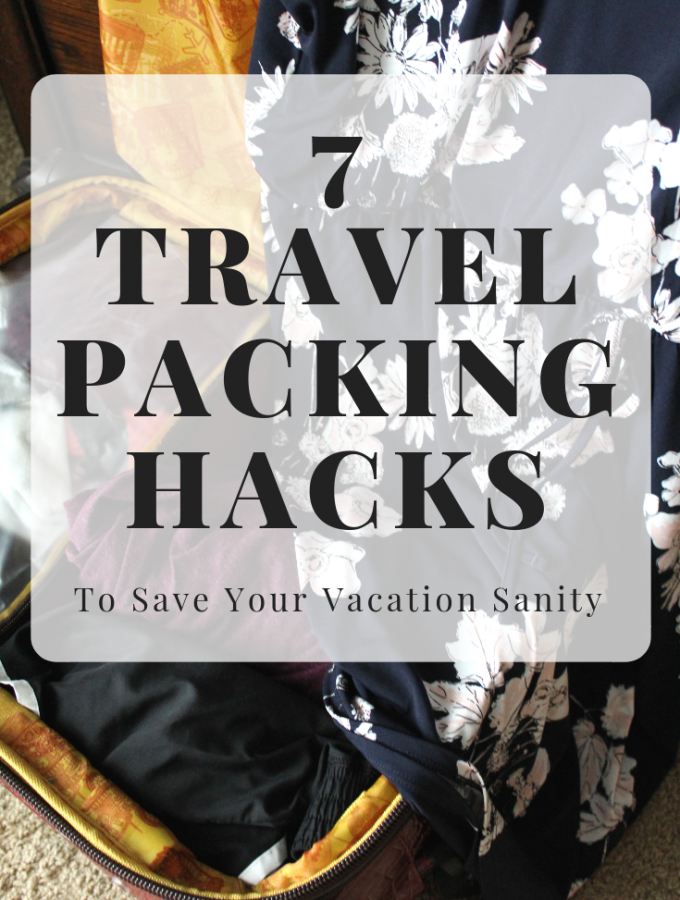 7 Travel Packing Hacks To Save Your Vacation Sanity Tips and Tricks To Packing A Perfect Carry on Bag My Farmhouse Table