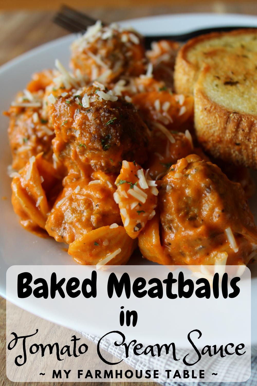 Baked Meatballs in Tomato Cream Sauce Easy Oven Baked Meatballs for Spaghetti Tomato Cream Pasta Sauce My Farmhouse Table