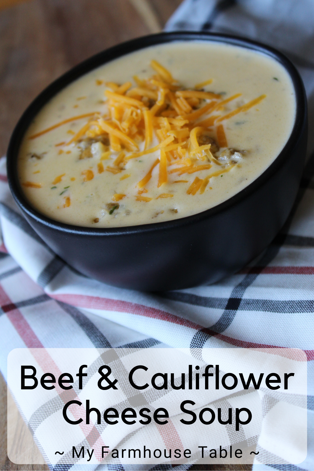 Beef and Cauliflower Cheese Soup Healthy Ground Beef Soup with Vegetables Simple and Easy Recipe One Pan Meal Hocus Pocus Soup Halloween Soup Recipe Ideas My Farmhouse Table