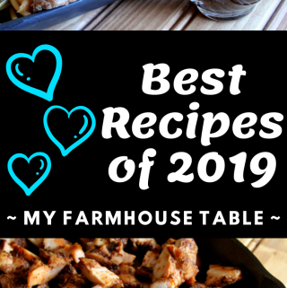 The Best Recipes of 2019 My Farmhouse Table