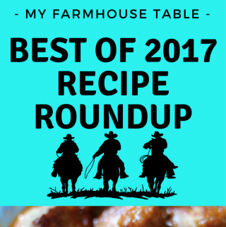 Best of 2017 Recipe Roundup My Farmhouse Table Best Recipes of the Year