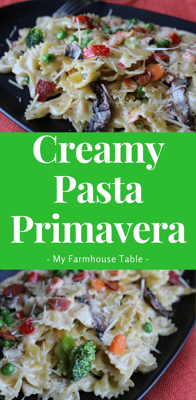 Creamy Pasta Primavera with Bacon One Pot Fresh Vegetables Easy Pasta Recipe Pasta Carbonara Homemade Alfredo Sauce Homemade Pasta Cream Sauce My Farmhouse Table