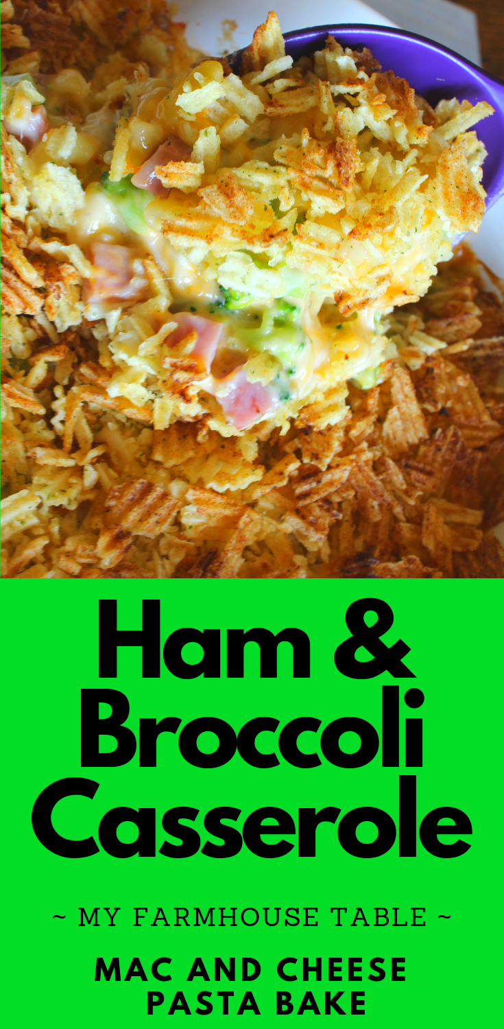 Ham and Broccoli Casserole Macaroni and Cheese Pasta Bake Leftover Ham Recipe Easy Cheesy with Mushroom Soup Comfort Food My Farmhouse Table