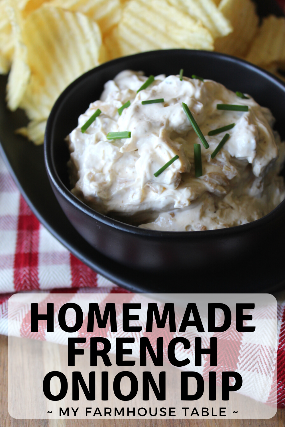 Homemade French Onion Dip Recipe Chip and Vegetable Dip Simple and Easy Football Party Food Appetizer Ideas My Farmhouse Table