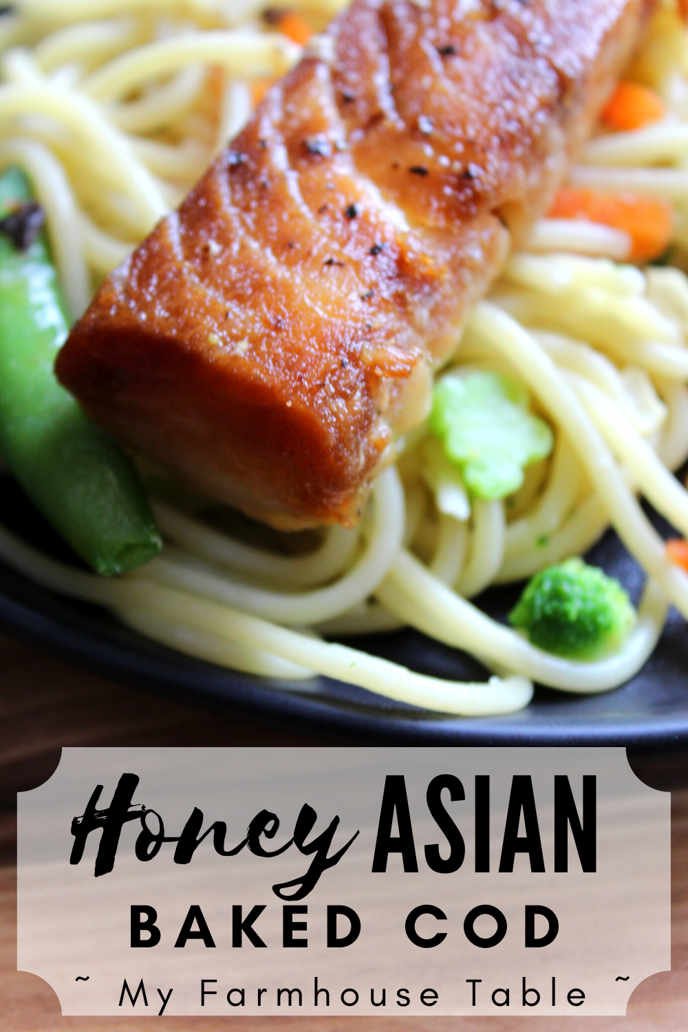 Honey Asian Baked Cod Soy Sauce Easy and Delicious Oven Baked Cod Asian Marinated Cod Recipe My Farmhouse Table