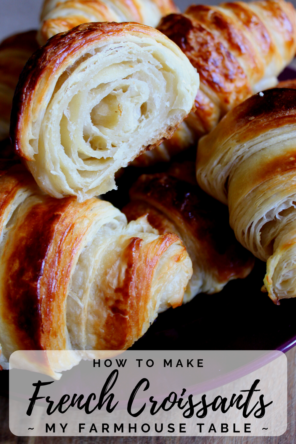 How to Make French Croissants Recipe with Step by Step Picture Instructions Easy Classic Recipe with Butter to create Flaky Layers Better Than Pillsbury Holiday Bread Recipe Thanksgiving Christmas Easter My Farmhouse Table