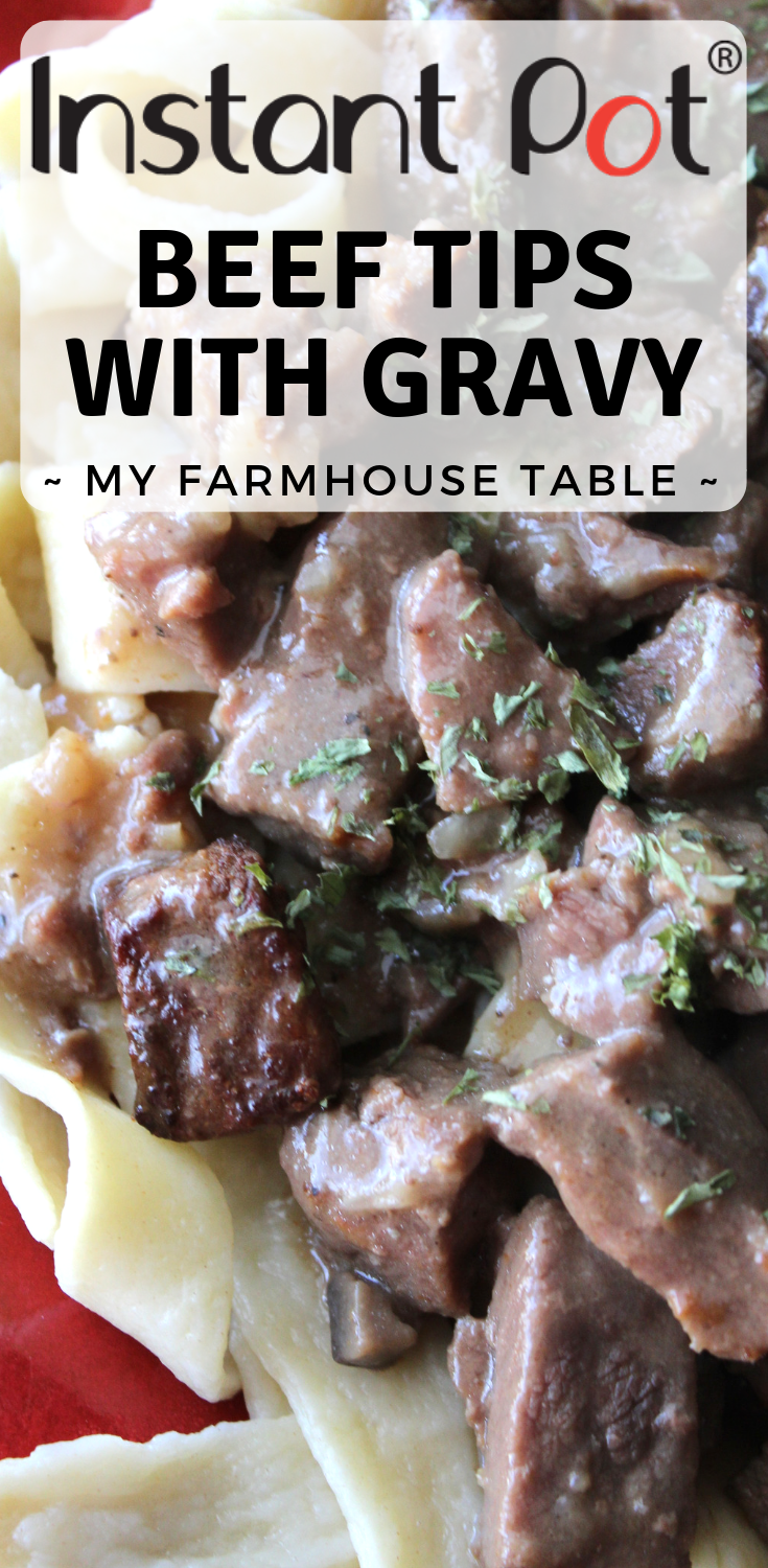 Instant Pot Beef Tips With Gravy Easy Instant Pot Recipes Instant Pot Roast Recipes Healthy Instant Pot Recipes My Farmhouse Table