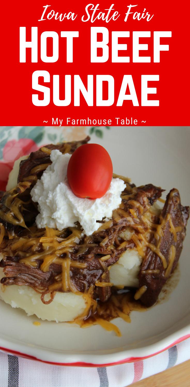 Iowa State Fair Hot Beef Sundae Fair Food Recipes Leftover Roast Recipe Crockpot Recipes With Mashed Potatoes My Farmhouse Table