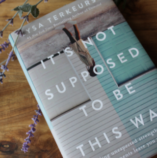 It's Not Supposed To Be This Way Quotes By Lisa Terkeurst It's Not Supposed To Be This Way Book Review Christian Inspirational Quotes For Women On Disappointment My Farmhouse Table