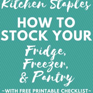 Kitchen Staples: How To Stock Your Fridge, Freezer, and Pantry