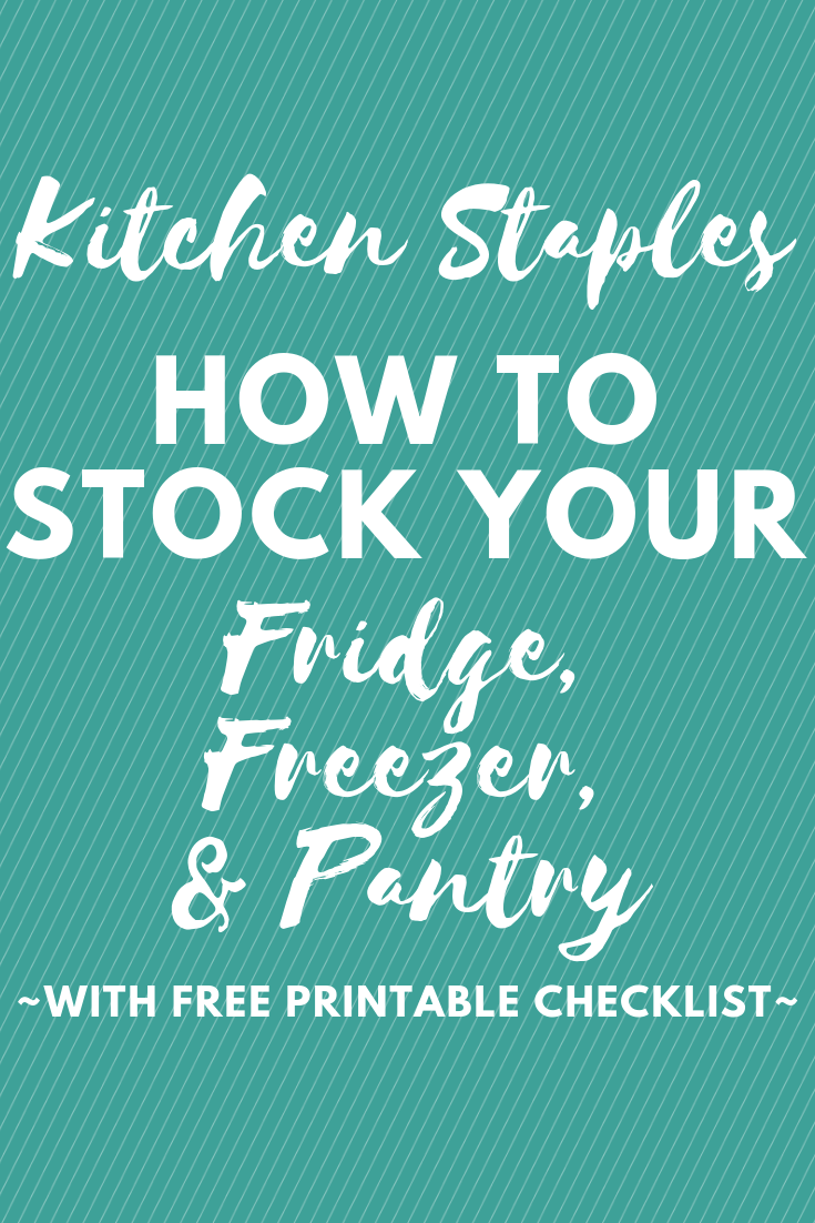 Kitchen Staples How To Stock Your Fridge, Freezer, and Pantry Free Printable Checklist My Farmhouse Table