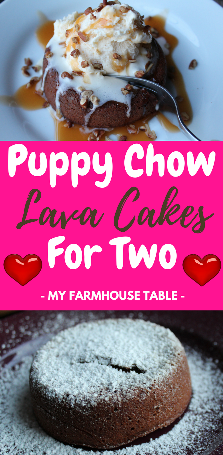 Easy and Simple Puppy Chow Muddy Buddy Molten Lava Cakes For Two Valentines Day Dessert Chocolate Dessert
