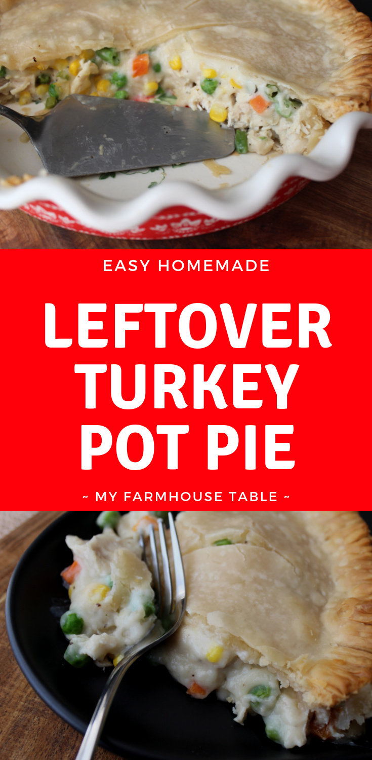 Easy Leftover Turkey Pot Pie Thanksgiving Leftovers Recipe Homemade Pot Pie Creamy Chicken Pot Pie Recipe My Farmhouse Table