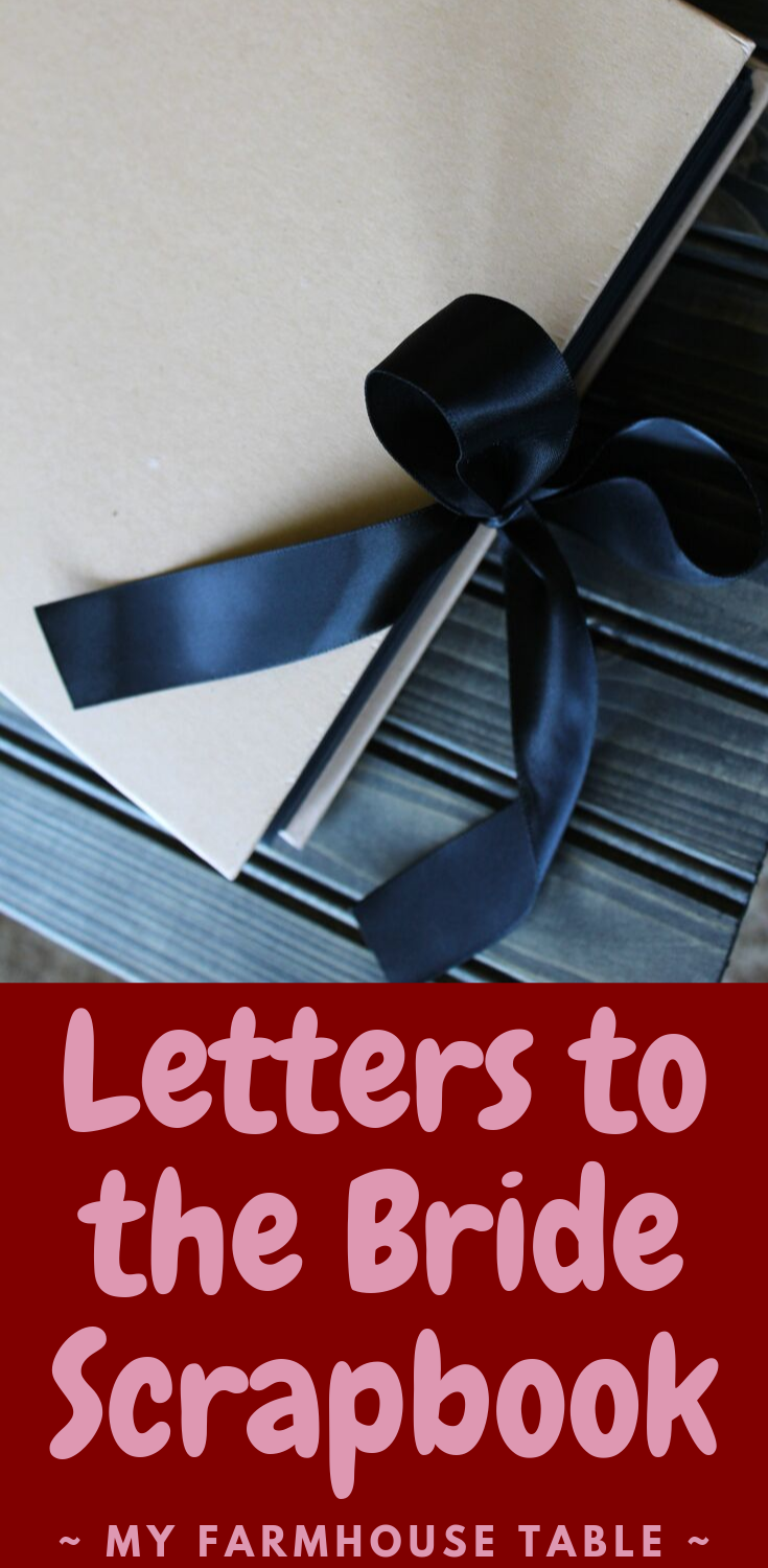 Letters to the Bride Scrapbook Letters to the Bride Book from bridesmaids from the groom from family from friends from the maid of honor Letters to the Bride Examples DIY Letters to the Bride Gift Ideas My Farmhouse Table