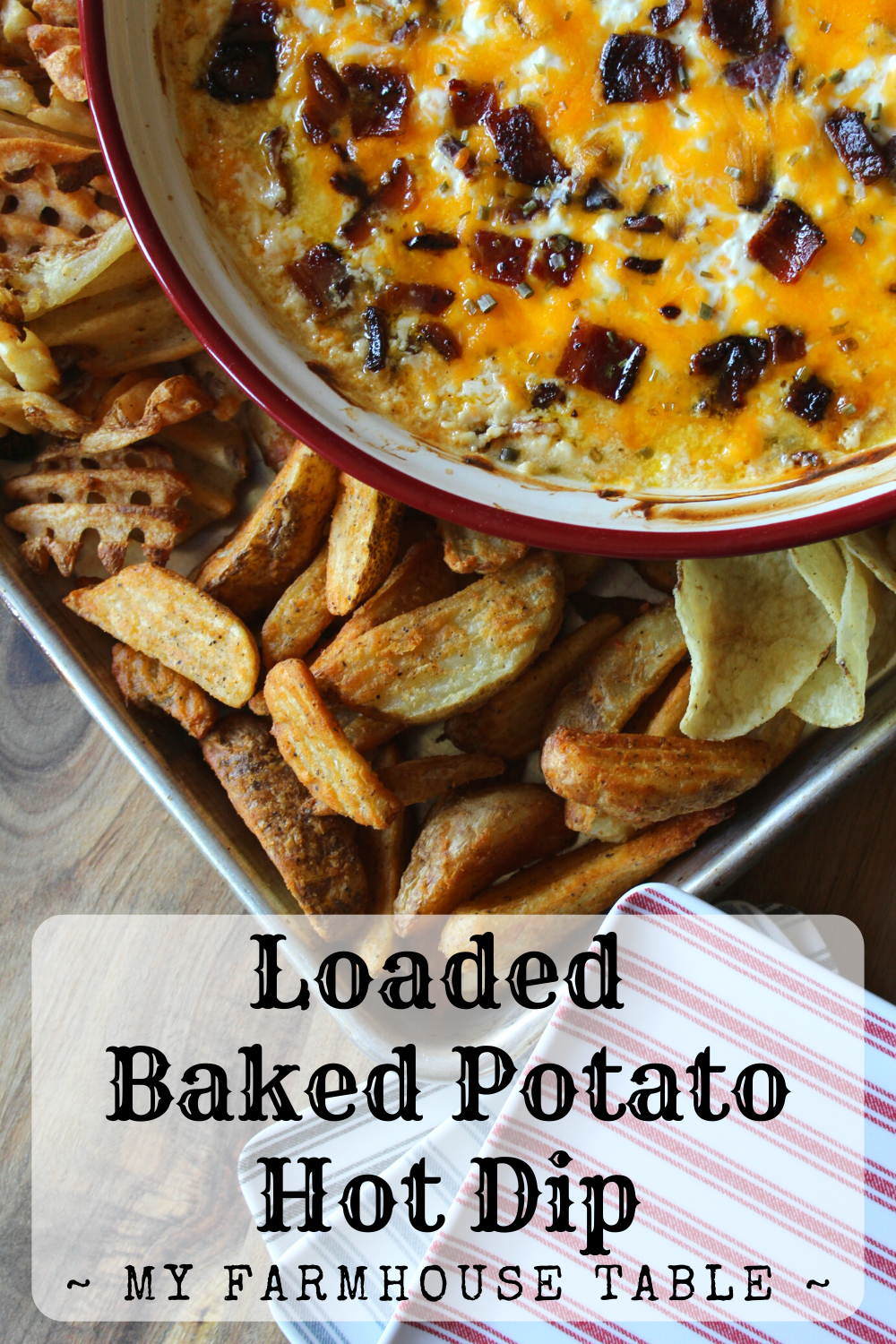 Loaded Baked Potato Hot Dip Easy Football Baked Potato Bar Ideas Cold Dip Warm Dip with Cream Cheese and Bacon My Farmhouse Table