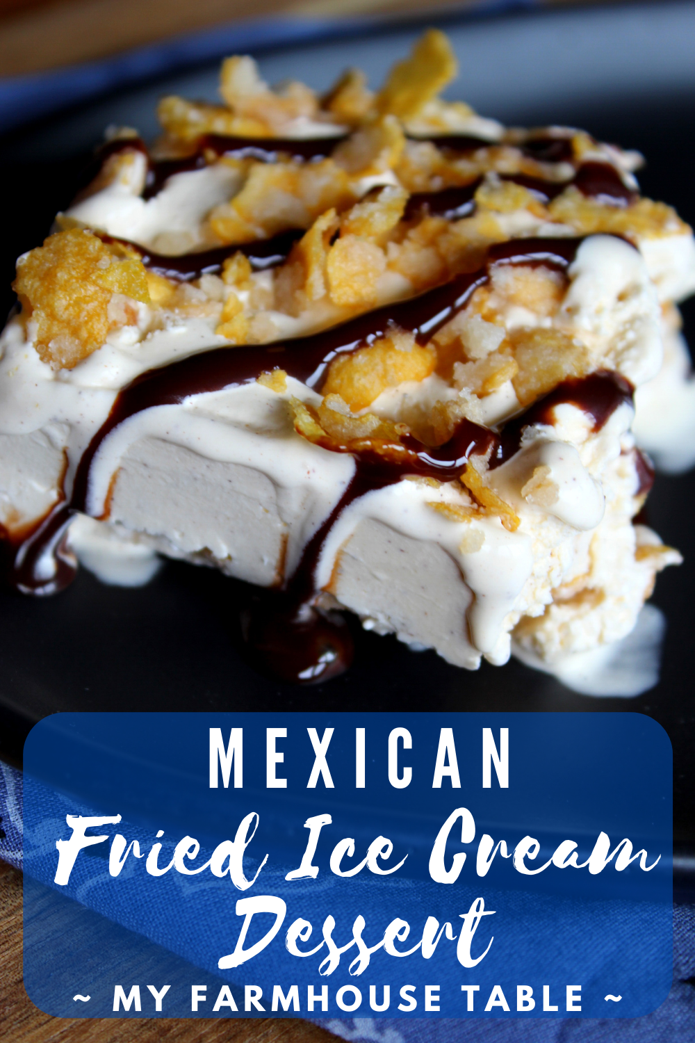 Mexican Fried Ice Cream Dessert with Cornflakes Cinnamon Honey Perfect Cinco De Mayo Dessert for a Party or Potluck My Farmhouse Table