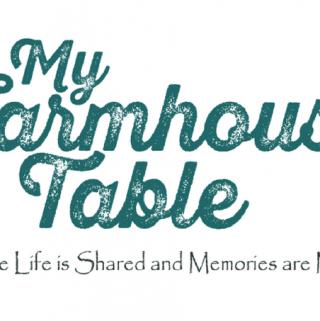 My Farmhouse Table Logo First Blog Post