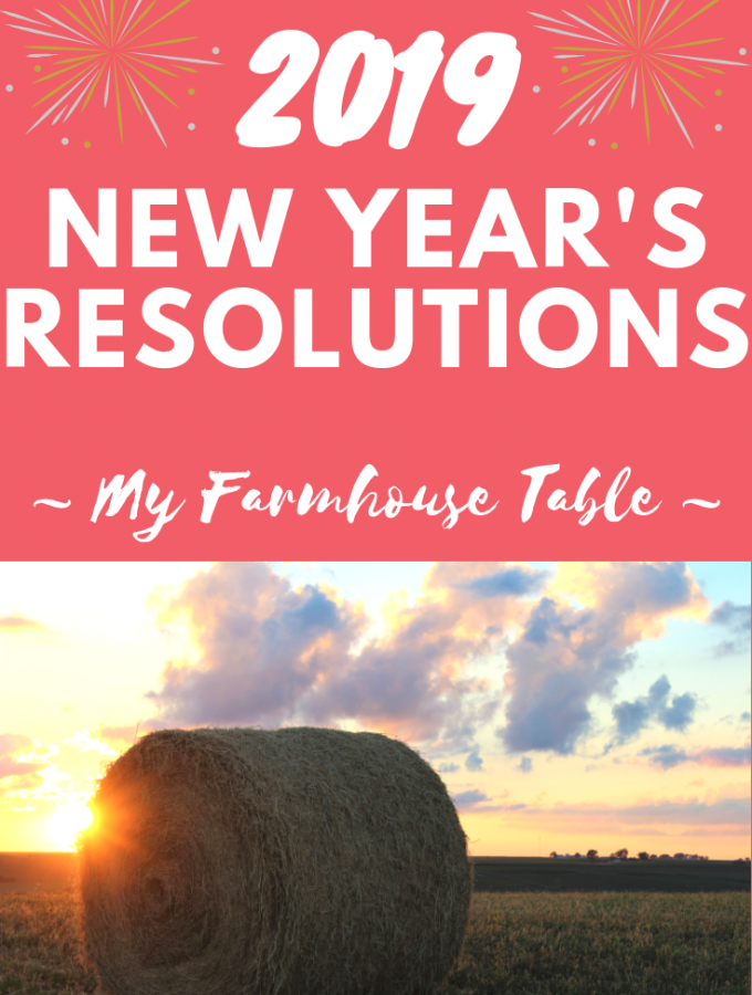My 2019 New Year's Resolutions New Year Resolution Ideas Popular New Year's Resolution My Farmhouse Table