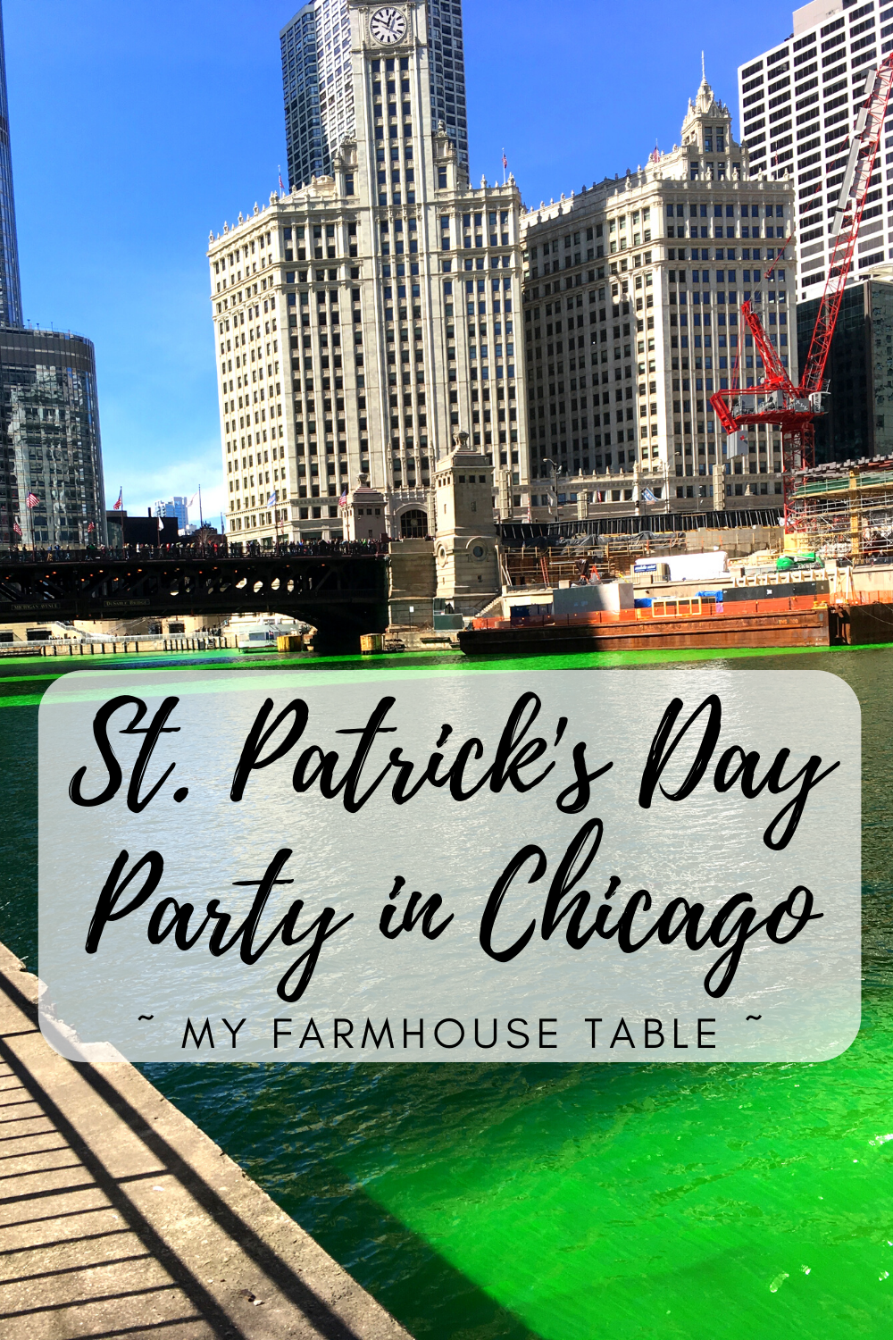 St Patrick's Day Party In Chicago Best Places to Celebrate St Patrick's Day in Chicago Survival Guide to St Paddy's In Chicago Green Chicago River Girls Trip to Chicago for St. Patrick's Day My Farmhouse Table