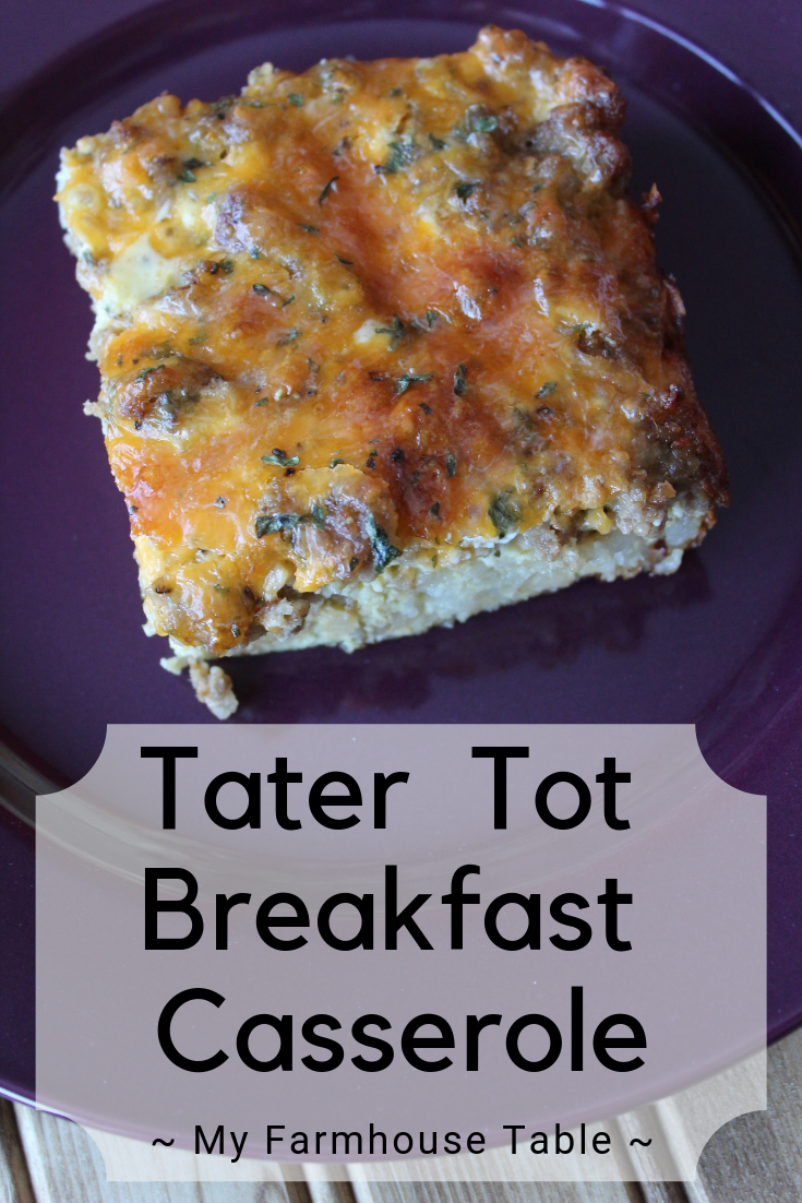 Tater Tot Breakfast Casserole with Sausage Make Ahead Breakfast Casserole with Hashbrowns Easy Breakfast Casserole with Ham Overnight Breakfast Casserole Recipe My Farmhouse Table