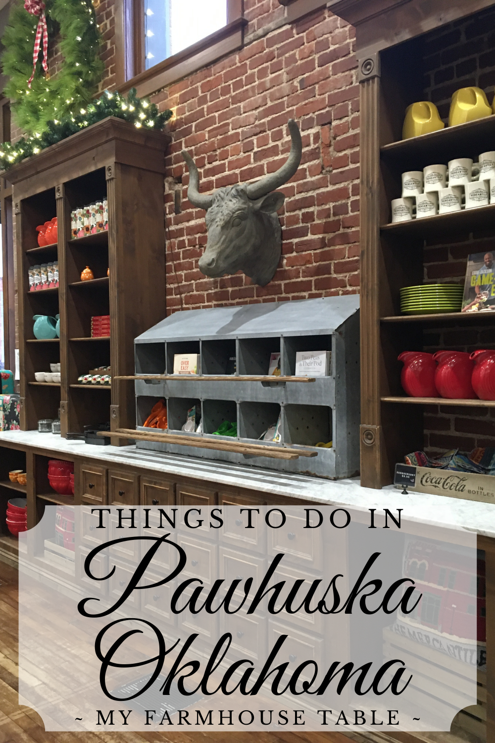 Things to Do In Pawhuska Oklahoma Home of The Pioneer Woman Boarding House Lodge The Mercantile Osage County Where to Stay, Shop, and Eat Cowboy Country Christmas in Pawhuska Girls Weekend Road Trip Best Friend My Farmhouse Table