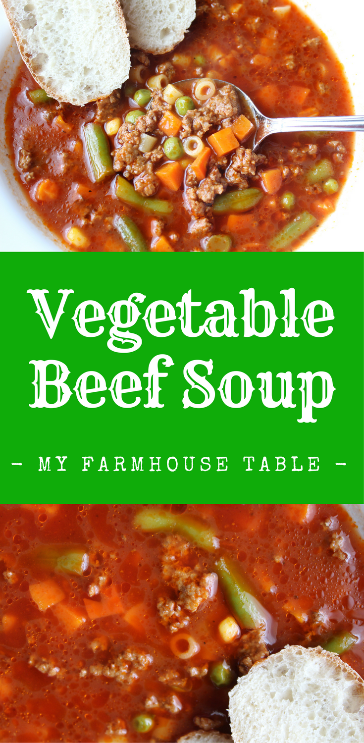 Healthy Vegetable Beef Soup Ground Beef Recipes Crockpot Soup Recipes Vegetable Soup Beef Soup Beef and Noodles Quick and Easy Soup Recipes Veggie Beef Soup My Farmhouse Table