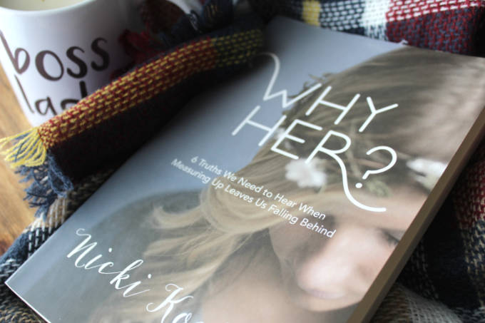 Why Her Book Review Battling Comparison With Faith Christian Books For Women Worth Reading For Teen For Young Adults Life Changing Bible Studies My Farmhouse Table