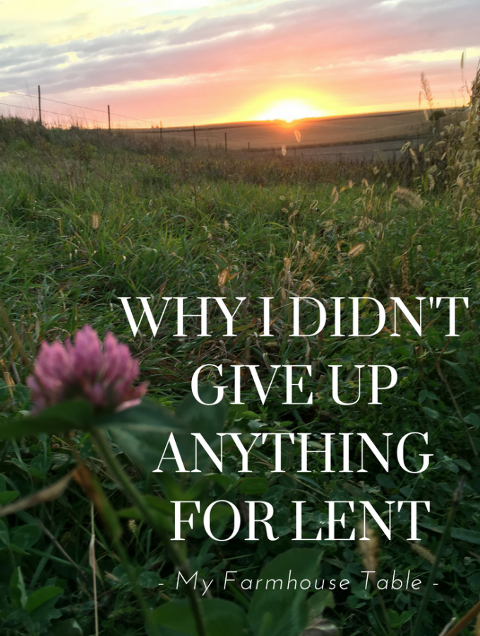 Why I Didn't Give Up Anything For Lent Catholic Faith First 5 App Daily Devotional Growing in Faith Bible Quotes Bible Devotional My Farmhouse Table