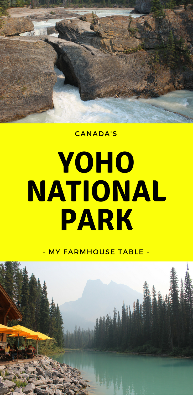 Canada Yoho National Park Takkakkaw Falls Emerald Lake Natural Bridge My Farmhouse Table